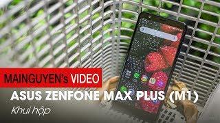 Khui hộp ASUS Zenfone Max Plus: Kỉ nguyên mới bắt đầu từ đây - www.mainguyen.vn