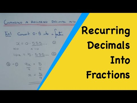 How To Change A Recurring Decimal Into A Fraction (Part 1 – 1 Dot Examples)