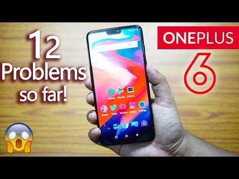 OnePlus 6 - Top Complaints! 🔥🔥🔥