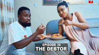 THE DEBTOR - SIRBALO AND BAE ( EPISODE 36 )