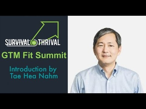 GTM Fit Summit - Survival to Thrival - Building the Enterprise Startup 1/6