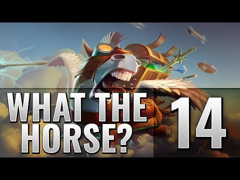 Dota 2 What the Horse? - EP. 14 (feat. BSJ)