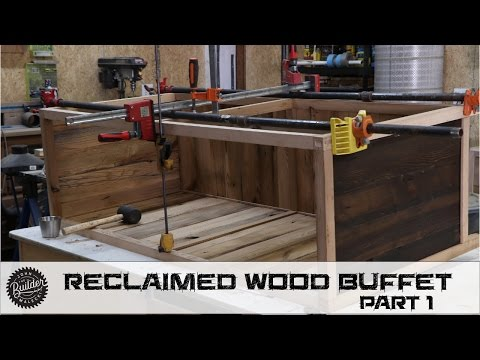 How To Build A Reclaimed Wood Buffet - Part 1