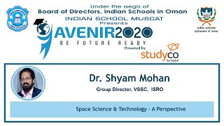 Space Science & Technology - A Perspective. Dr. Shyam Mohan, Group Director, VSSC,  ISRO