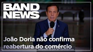 João Doria não confirma data para reabertura do comércio