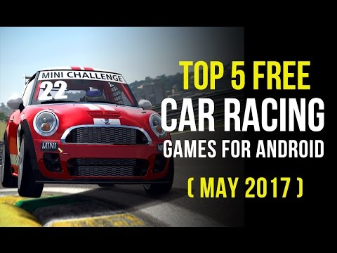 Top 5 Best Free Car Racing Games for Android (May 2017) | Best Apps for Use