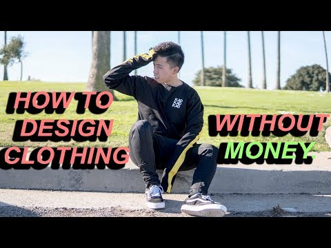 How to Design Clothing without Money!