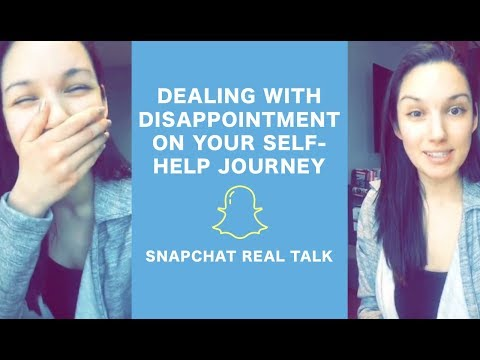 Dealing with Disappointment on Your Self-Help Journey - Snapchat Real Talk