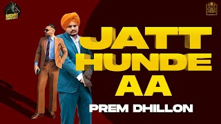 JATT HUNDE AA (OFFICIAL AUDIO) Prem Dhillon   Sidhu Moose Wala   Latest Punjabi Songs 2020