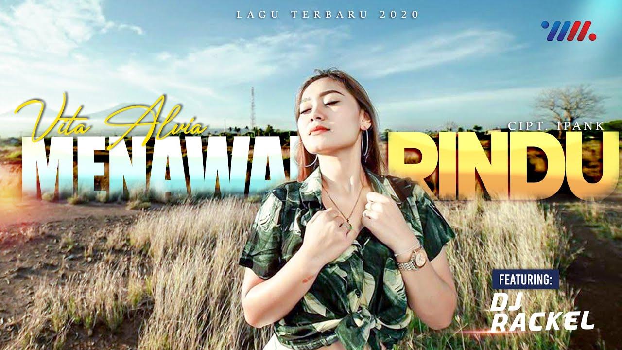 VITA ALVIA - MENAWAN RINDU ft DJ Rackel Full BassRemix Favourite