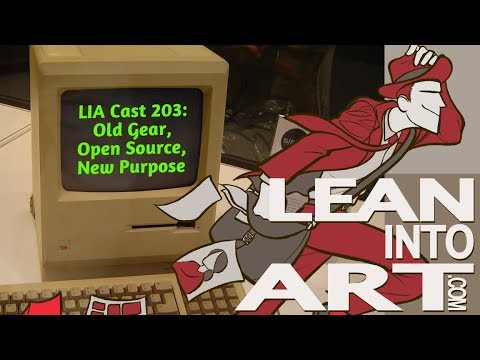LIA Cast 203 - Old Gear, Open Source, New Purpose