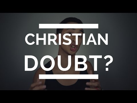 What to do with Christian Doubt   Faith and Doubt