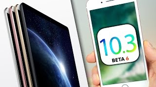 iOS 10.3 Beta 6 Features & iPad Pro 2 Event!