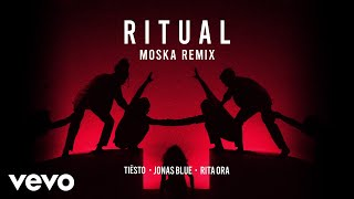 Tiësto, Jonas Blue, Rita Ora - Ritual (MOSKA Remix)
