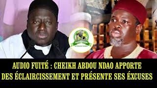 AUDIO FUITÉ: CHEIKH ABDOU NDAO APPORTE DES ÉCLAIRCISSEMENT ET PRÉSENTE SES EXCUSES