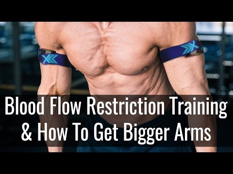 Blood Flow Restriction Training & How To Get Bigger Arms