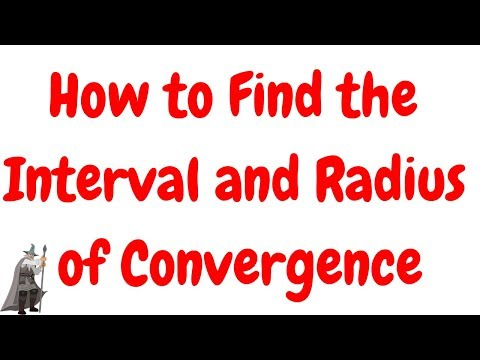 How To Find The Interval And Radius Of Convergence