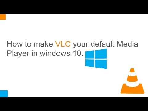 How to make VLC your default Media Player in windows 10