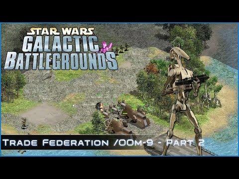 Spinnaker's Spoils - Trade Federation / OOM-9 Part 2 - Star Wars Galactic Battlegrounds