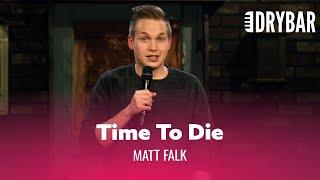 Your Wife Decides When You Die. Matt Falk