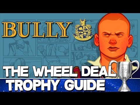 Bully | The Wheel Deal Trophy Guide