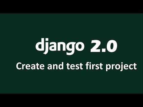 How to Create, Run and Test first django project on windows 7