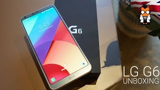 LG G6 Unboxing & Detailed Hands On
