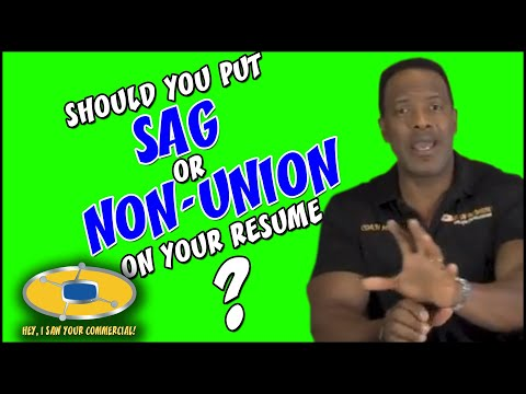 Should You Put SAG or Non-Union On Your Resume