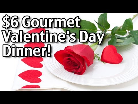 Valentine's Day Dinner Recipes And Ideas - $6 Gourmet Valentine's Day Dinner for Two!