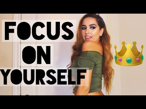 How to Start Focusing on Yourself