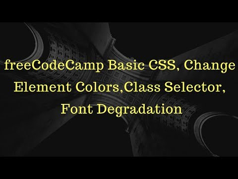 freeCodeCamp Basic CSS, Change Element Colors,Class Selector,  Font Degradation 3