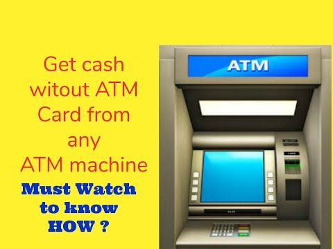 How to withdraw cash without  ATM Card II Know How ?