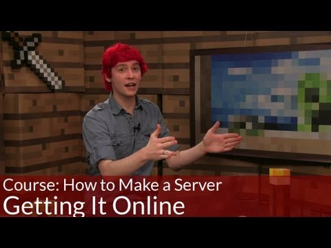 Course: How to Make a Server, Opening up your local server to the world!