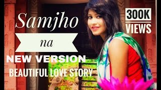 SAMJHO NA NEW VERSION| HIMESH RESHAMMIYA ।COVER SONG | |VICKY SINGH|PREM KAZI | KAYES|PK PRODUCTION
