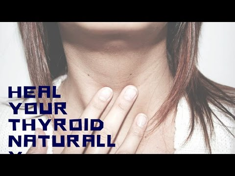 How To Heal Your Thyroid Naturally
