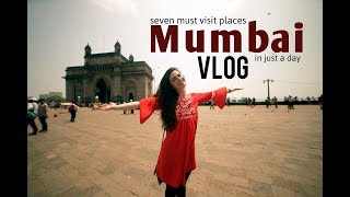 VLOG: Mumbai | 7 must visit places in JUST A DAY