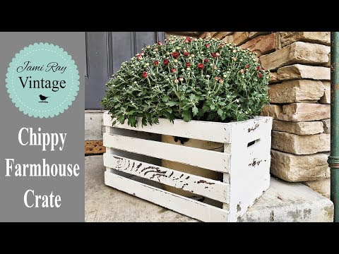 How To | Chippy Farmhouse Crate