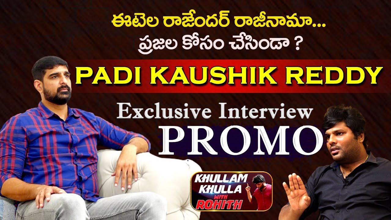 Download Padi Kaushik Reddy Exclusive Interview PROMO   Huzurabad   Khullam Khulla With Rohith   Bhala Media MP3 Gratis