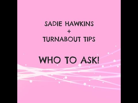 Sadie Hawkins + Turnabout Dance Tips, Part 1: WHO TO ASK
