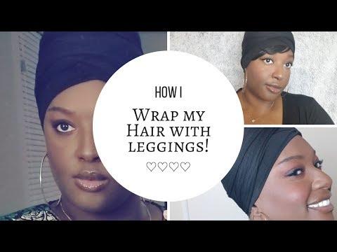 How I use Leggings as a Head wrap!