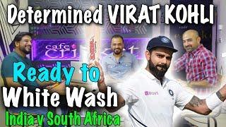 Determined Virat Kohli Ready to White Wash Against South Africa