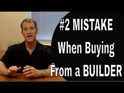#2 Mistake When Buying a New Home From a Builder - OUCH!