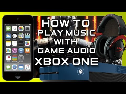 How to Listen to Game Audio and Music Simultaneously on Xbox One