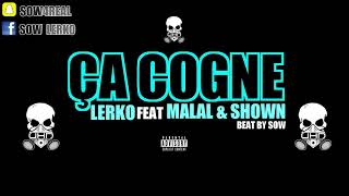 LERKO - ÇA COGNE Ft. MALAL & SHOWN ( Audio ) BEAT BY SOW