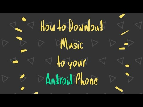 HOW TO DOWNLOAD MUSIC ON YOUR ANDROID PHONE
