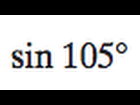 Find the exact value of sin 105 degrees