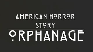 American Horror Story - Season 6: Orphanage - Opening