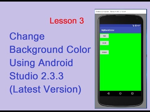 Lesson 3: Change Background Color using Android Studio 2.3.3