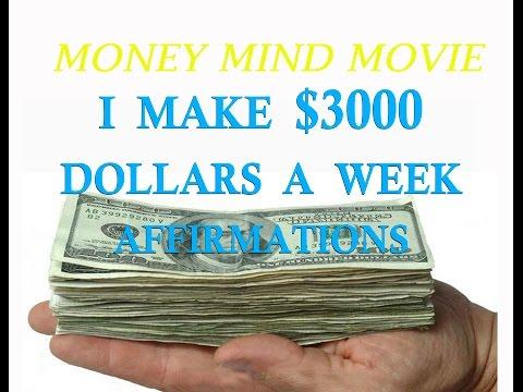 I Make $3000 Dollars A Week Affirmation - Money Mind Movie