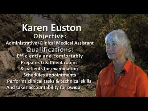 KAREN EUSTON Video Resume for an Administrative/Clinical Medical Assistant Position